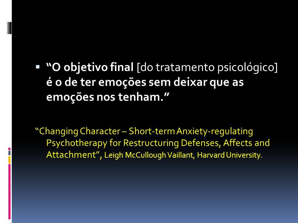O objetivo final [do tratamento psicológico] é o de ter emoções sem deixar que as emoções nos tenham.